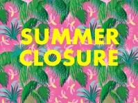 Summer Closure